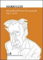 Enciclopedia della poesia italiana inedita. Gli inediti del Premio internazionale Mario Luzi 2012. Vol. 3